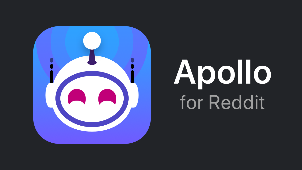 Apollo | A beautiful reddit app built for power and speed